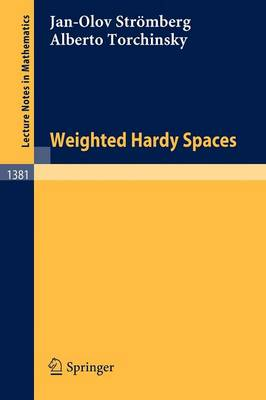 Weighted Hardy Spaces - Lecture Notes in Mathematics 1381 (Paperback)