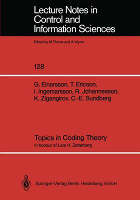Topics in Coding Theory: In honour of Lars H. Zetterberg - Lecture Notes in Control and Information Sciences 128 (Paperback)