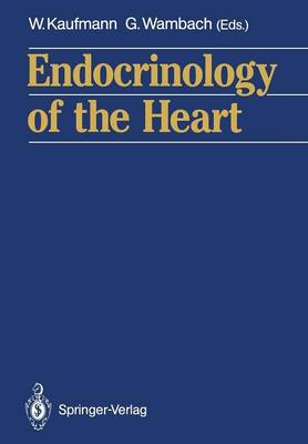 Endocrinology of the Heart (Paperback)