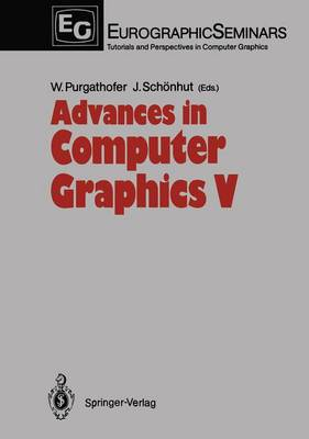 Advances in Computer Graphics V - Focus on Computer Graphics (Hardback)