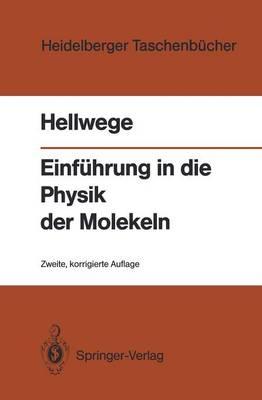 Einfuhrung in Die Physik Der Molekeln - Heidelberger Taschenbucher 146 (Paperback)