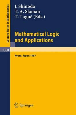 Mathematical Logic and Applications: Proceedings of the Logic Meeting held in Kyoto, 1987 - Lecture Notes in Mathematics 1388 (Paperback)