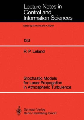 Stochastic Models for Laser Propagation in Atmospheric Turbulence - Lecture Notes in Control and Information Sciences 133 (Paperback)