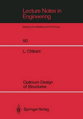 Optimum Design of Structures: With Special Reference to Alternative Loads Using Geometric Programming - Lecture Notes in Engineering 50 (Paperback)
