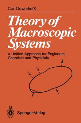 Theory of Macroscopic Systems: A Unified Approach for Engineers, Chemists and Physicists (Paperback)