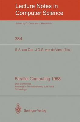 Parallel Computing 1988: Shell Conference, Amsterdam, The Netherlands, June 1/2, 1988; Proceedings - Lecture Notes in Computer Science 384 (Paperback)