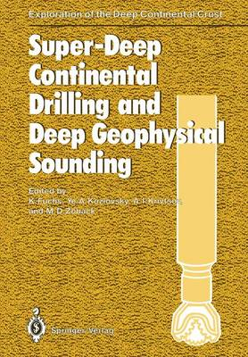 "Super-Deep Continental Drilling and Deep Geophysical Sounding: International Seminar ""Super-Deep Drilling and Deep Geophysical Research"" : Selected Papers - Exploration of the Deep Continental Crust (Hardback)"