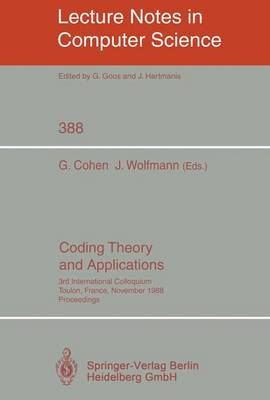 Coding Theory and Applications: 3rd International Colloquium, Toulon, France, November 2-4, 1988. Proceedings - Lecture Notes in Computer Science 388 (Paperback)