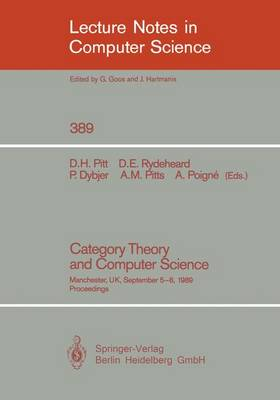 Category Theory and Computer Science: Manchester, UK, September 5-8, 1989. Proceedings - Lecture Notes in Computer Science 389 (Paperback)