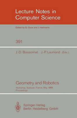 Geometry and Robotics: Workshop, Toulouse, France, May 26-28, 1988. Proceedings - Lecture Notes in Computer Science 391 (Paperback)