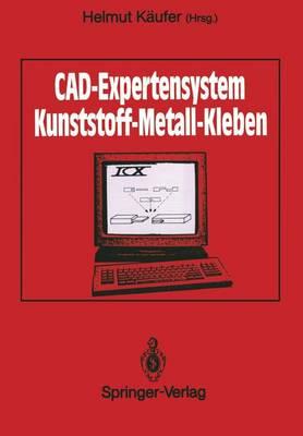 Cad-Expertensystem: Kunststoff -- Metall -- Kleben (Paperback)
