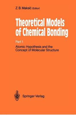 Theoretical Treatment of Large Molecules and Their Interactions: Part 4 Theoretical Models of Chemical Bonding - Boston Studies in the Philosophy and History of Science 139 (Hardback)