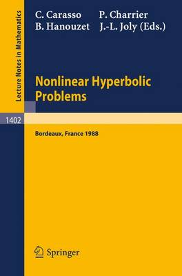 Nonlinear Hyperbolic Problems: Proceedings of an Advanced Research Workshop Held in Bordeaux, France, June 13-17, 1988 - Lecture Notes in Mathematics 1402 (Paperback)