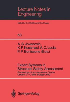Expert Systems in Structural Safety Assessment: Proceedings of an International Course October 2-4, 1989, Stuttgart, FRG - Lecture Notes in Engineering 53 (Paperback)