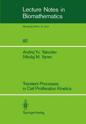 Transient Processes in Cell Proliferation Kinetics - Lecture Notes in Biomathematics 82 (Paperback)