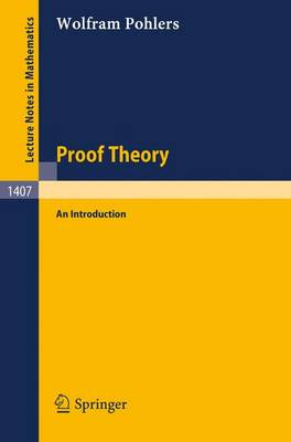 Proof Theory: An Introduction - Lecture Notes in Mathematics 1407 (Paperback)