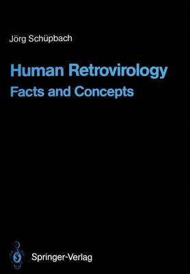 Human Retrovirology: Facts and Concepts - Current Topics in Microbiology and Immunology 142 (Paperback)