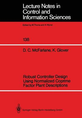 Robust Controller Design Using Normalized Coprime Factor Plant Descriptions - Lecture Notes in Control and Information Sciences 138 (Paperback)