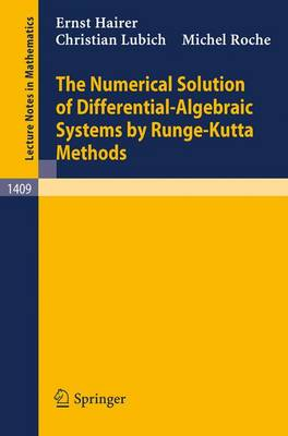 The Numerical Solution of Differential-Algebraic Systems by Runge-Kutta Methods - Lecture Notes in Mathematics 1409 (Paperback)
