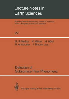 Detection of Subsurface Flow Phenomena - Lecture Notes in Earth Sciences 27 (Paperback)