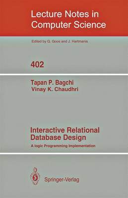 Interactive Relational Database Design: A Logic Programming Implementation - Lecture Notes in Computer Science 402 (Paperback)