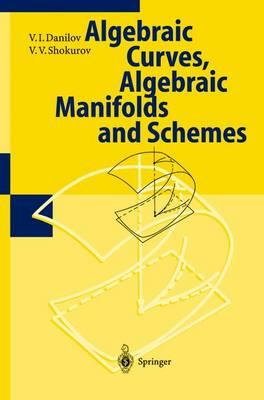 Algebraic Geometry I: Algebraic Curves, Algebraic Manifolds and Schemes - Encyclopaedia of Mathematical Sciences 23 (Hardback)