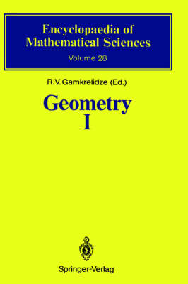 Geometry I: Basic Ideas and Concepts of Differential Geometry - Encyclopaedia of Mathematical Sciences 28 (Hardback)