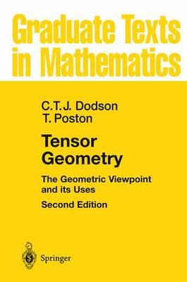 Tensor Geometry: The Geometric Viewpoint and its Uses - Graduate Texts in Mathematics 130 (Hardback)