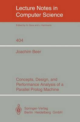 Concepts, Design, and Performance Analysis of a Parallel Prolog Machine - Lecture Notes in Computer Science 404 (Paperback)