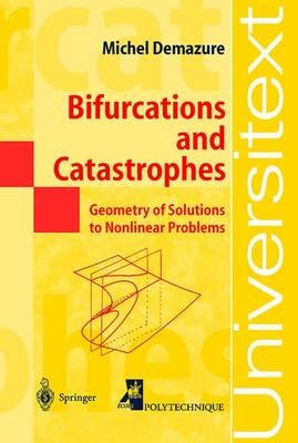 Bifurcations and Catastrophes: Geometry of Solutions to Nonlinear Problems - Universitext (Paperback)