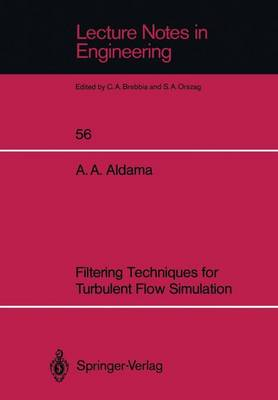 Filtering Techniques for Turbulent Flow Simulation - Lecture Notes in Engineering 56 (Paperback)