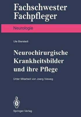 Neurochirurgische Krankheitsbilder und Ihre Pflege - Fachschwester - Fachpfleger / Neurologie (Paperback)