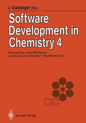 "Software Development in Chemistry 4: Proceedings of the 4th Workshop ""Computers in Chemistry"" Hochfilzen, Tyrol, November 22-24, 1989 (Paperback)"