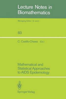 Mathematical and Statistical Approaches to AIDS Epidemiology - Lecture Notes in Biomathematics 83 (Paperback)
