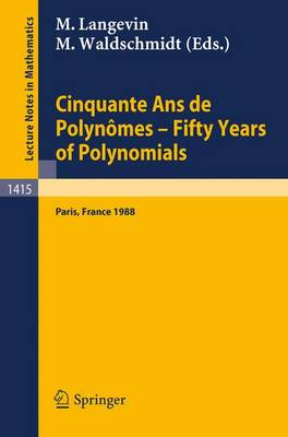 Cinquante Ans De Polynomes: Fifty Years of Polynomials - Lecture Notes in Mathematics No. 1415 (Paperback)