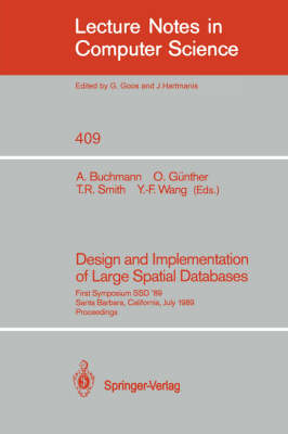 Design and Implementation of Large Spatial Databases: First Symposium SSD '89. Santa Barbara, California, July 17/18, 1989. Proceedings - Lecture Notes in Computer Science 409 (Paperback)