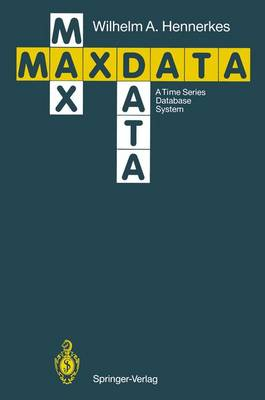 Maxdata: A Time Series Database System (Paperback)
