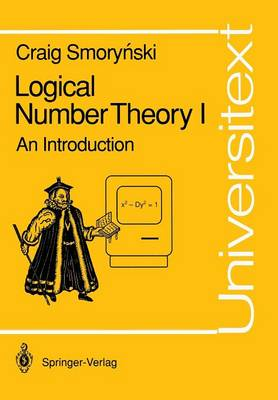 Logical Number Theory: Logical Number Theory I Vol 1 - Universitext (Paperback)
