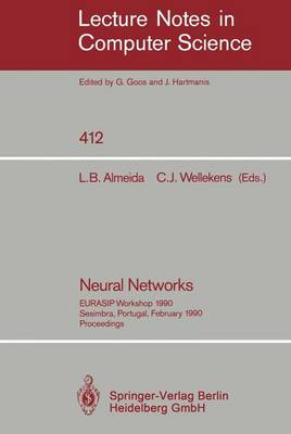Neural Networks: EURASIP Workshop 1990 Sesimbra, Portugal, February 15-17, 1990. Proceedings - Lecture Notes in Computer Science 412 (Paperback)