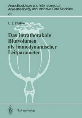 Das Intrathorakale Blutvolumen als Hamodynamischer Leitparameter - Anaesthesiologie und Intensivmedizin / Anaesthesiology and Intensive Care Medicine 214 (Paperback)