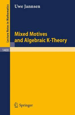 Mixed Motives and Algebraic K-Theory - Lecture Notes in Mathematics 1400 (Paperback)