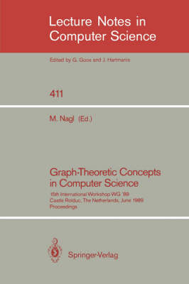 Graph-Theoretic Concepts in Computer Science: 15th International Workshop WG '89, Castle Rolduc, The Netherlands, June 14-16, 1989, Proceedings - Lecture Notes in Computer Science 411 (Paperback)
