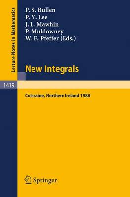 New Integrals: Proceedings of the Henstock Conference held in Coleraine, Northern Ireland, August 9-12, 1988 - Lecture Notes in Mathematics 1419 (Paperback)