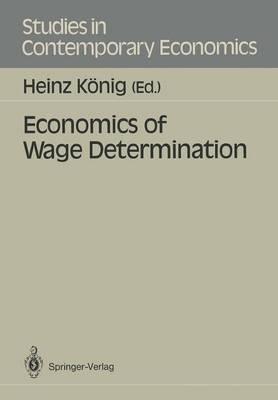 Economics of Wage Determination - Studies in Contemporary Economics (Paperback)