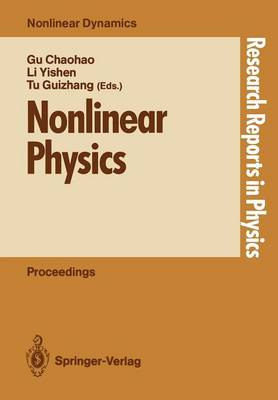 Nonlinear Physics: Proceedings of the International Conference, Shanghai, People's Rep. of China, April 24-30, 1989 - Research Reports in Physics (Paperback)
