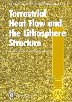 Terrestrial Heat Flow and the Lithosphere Structure - Exploration of the Deep Continental Crust (Hardback)