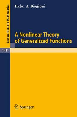 A Nonlinear Theory of Generalized Functions - Lecture Notes in Mathematics 1421 (Paperback)