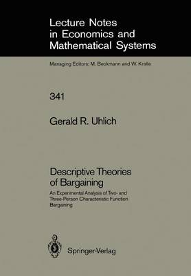 Descriptive Theories of Bargaining: An Experimental Analysis of Two- and Three-Person Characteristic Function Bargaining - Lecture Notes in Economics and Mathematical Systems 341 (Paperback)