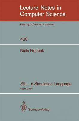 SIL - a Simulation Language: User's Guide - Lecture Notes in Computer Science 426 (Paperback)