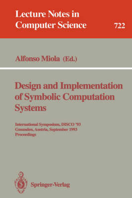 Design and Implementation of Symbolic Computation Systems: International Symposium DISCO '90, Capri, Italy, April 10-12, 1990. Proceedings - Lecture Notes in Computer Science 429 (Paperback)